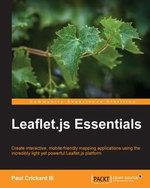 Leaflet.js Essentials - Paul Crickard III
