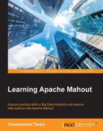 Learning Apache Mahout - Tiwary   Chandramani