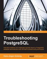 Troubleshooting PostgreSQL - Schonig   Hans-Jurgen