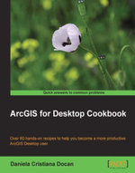 ArcGIS for Desktop Cookbook - Docan  Daniela Cristiana