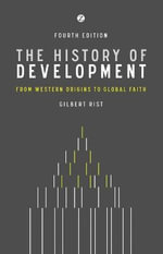 The History of Development : From Western Origins to Global Faith - Gilbert Rist