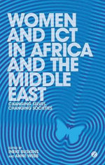 Women and ICT in Africa and the Middle East : Changing Selves, Changing Societies - Ineke Buskens