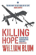 Killing Hope : US Military and CIA Interventions Since World War II - Updated Edition - William Blum