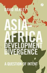 Asia-Africa Development Divergence : A Question of Intent - David Henley