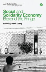 Social and Solidarity Economy : Beyond the Fringe? - Peter Utting