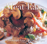 Meat Eats : Quick and Easy Recipes - Gina Steer