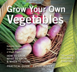 Grow Your Own Vegetables : How to Grow, What to Grow, When to Grow - Rachelle Strauss