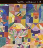 Paul Klee Masterpieces of Art : Masterpieces of Art - Susie Hodge