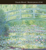 Claude Monet  : Masterpieces of Art - Gordon Kerr