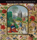 Illuminated Manuscripts Masterpieces of Art : Masterpieces of Art - James Peacock