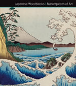 Japanese Woodblocks Masterpieces of Art - Michael Robinson