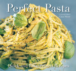 Perfect Pasta - Gina Steer