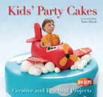 Kids' Party Cakes : Quick and Easy Recipes - Ann Nicol