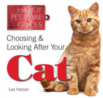 Choosing and Looking After Your Cat - Lee Harper