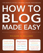 How to Blog Made Easy : Made Easy - Richard Williams