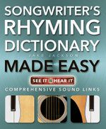 Songwriter's Rhyming Dictionary Made Easy : Comprehensive Sound Links - Jake Jackson