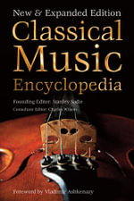 Classical Music Encyclopedia : New & Expanded Edition