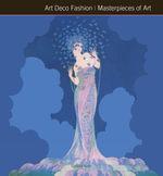 Art Deco Fashion Masterpieces of Art - Gordon Kerr