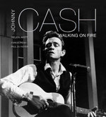 Johnny Cash : Walking on Fire - Alice Hudson