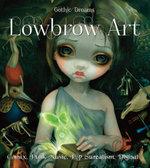 Lowbrow Art : Comix, Punk Music, Pop Surrealism & Digital