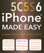 iPhone 5c, 5s and 6 Made Easy : Made Easy - Chris Smith