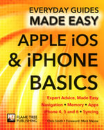 Apple iOS & iPhone Basics : Expert Advice, Made Easy - Chris Smith
