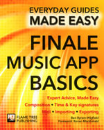 Finale Music App Basics : Expert Advice, Made Easy - Ben Byram-Wigfield