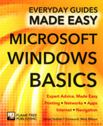 Microsoft Windows Basics : Expert Advice, Made Easy - James Stables