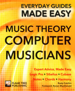 Music Theory for Computer Musicians : Expert Advice, Made Easy - Rusty Cutchin