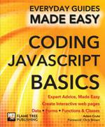 Coding JavaScript Basics : Expert Advice, Made Easy - Adam Crute