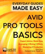 Avid Pro Tools Basics : Expert Advice, Made Easy - Rusty Cutchin