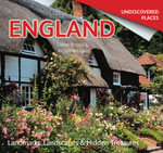 England Undiscovered : Landmarks, Landscapes & Hidden Treasures - Tamsin Pickeral