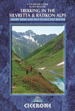 Trekking in the Silvretta and Ratikon Alps - Kev Reynolds