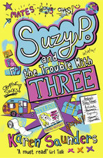 Suzy P and the Trouble With Three - KAREN SAUNDERS