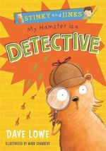 My Hamster is a Detective - Dave Lowe