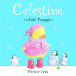 Celestine and the Penguins - Penny Ives