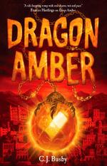 Dragon Amber - C. J. Busby