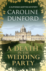 A Death In The Wedding Party : A Euphemia Martins Mystery - Caroline Dunford