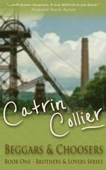 Beggars and Choosers - Catrin Collier