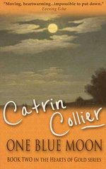 One Blue Moon : Hearts of Gold Series - Catrin Collier