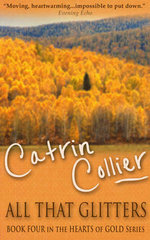 All That Glitters : Hearts of Gold Series - Catrin Collier