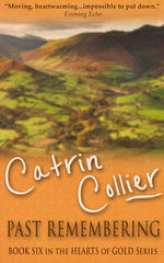 Past Remembering : Hearts of Gold - Catrin Collier