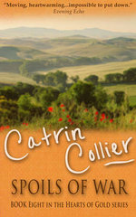 Spoils of War : Hearts of Gold Series - Catrin Collier