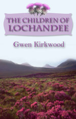 The Children of Lochandee - Gwen Kirkwood