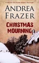 Christmas Mourning : The Falconer Files- File 8 - Andrea Frazer