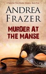 Murder at The Manse : The Falconer Files 5 - Andrea Frazer
