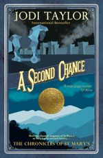 A Second Chance : The Chronicles of St. Mary's series - Jodi Taylor