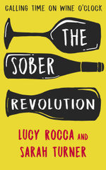 The Sober Revolution : Calling Time on Wine O'Clock - Lucy Rocca