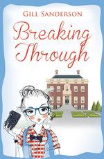 Breaking Through - Gill Sanderson