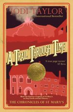 A Trail Through Time : The Chronicles of St. Mary's series - Jodi Taylor